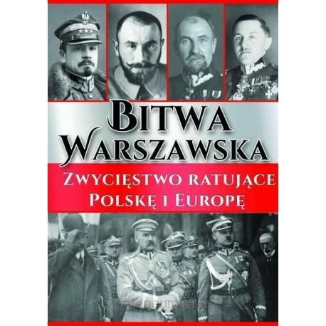 Bitwa Warszawska. Zwycięstwo ratujące Polskę...